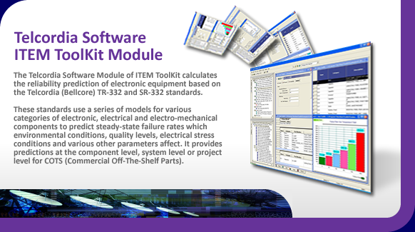 Telcordia electronic reliability prediction software.