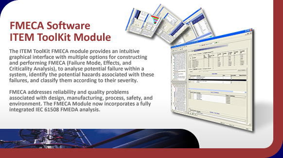 Failure Mode, Effects and Criticality Analysis software.